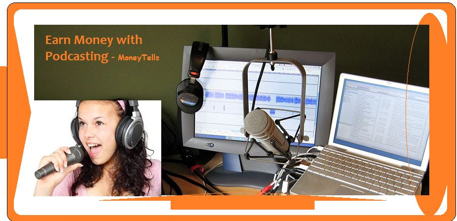 Earn Money online with Podcasting