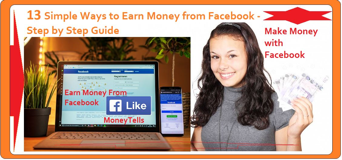 13 Simple Ways to Earn Money from Facebook - Step by Step Guide