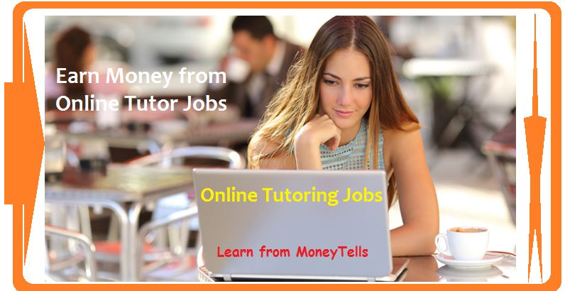 Earn money from Online Tutor Jobs