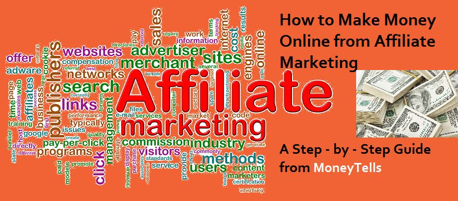 Make Money Online from Affiliate Marketing - A Step by Step