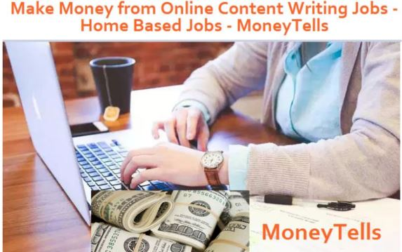 Make Money from Online Content Writing Jobs - Home Based Jobs
