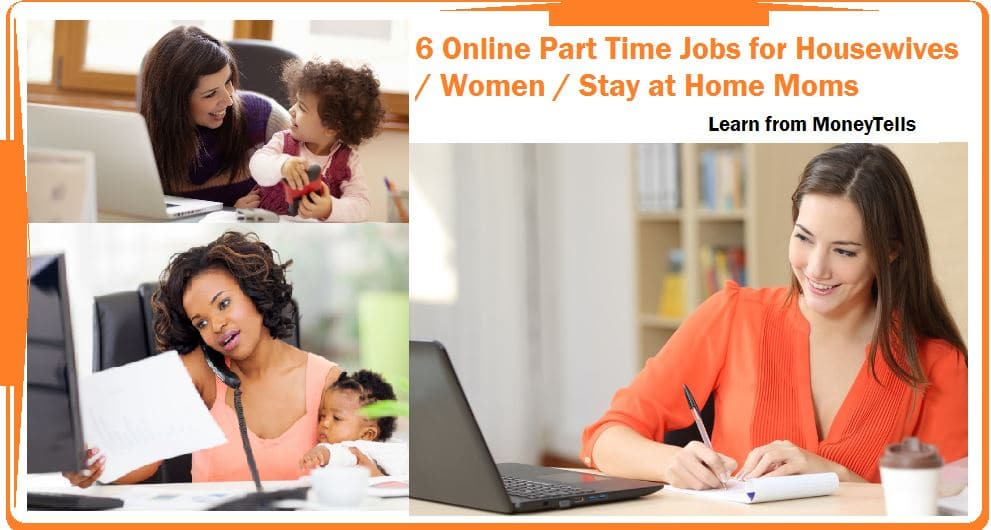 6 Best Online Part Time Jobs for Housewives - Stay at Home Moms Jobs