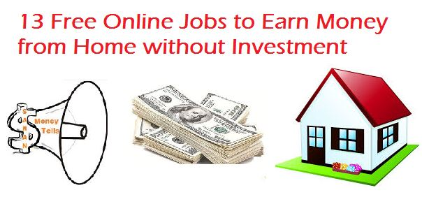 13 Free Online Jobs to Earn Money from Home without