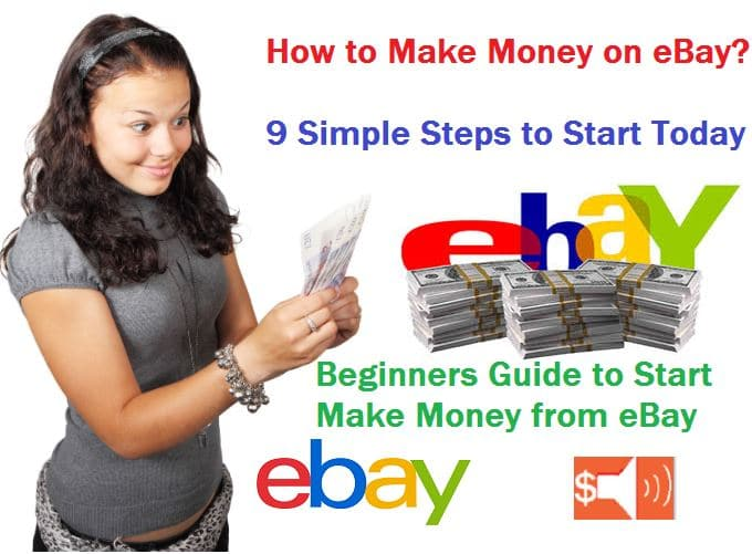 How To Make Money On Ebay In 2020 9 Simple Steps To Start Today