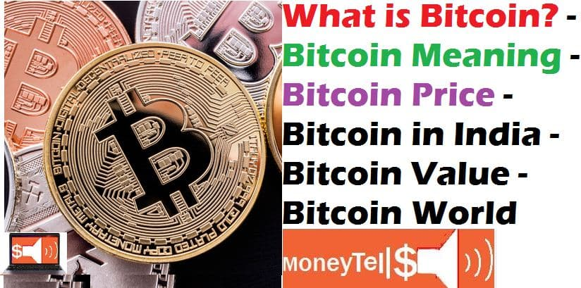 What is Bitcoin - Bitcoin Meaning - Bitcoin Price ...